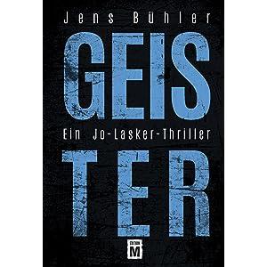 »Geister«, ein Jo Lasker Thriller von Jens Bühler