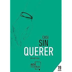 CASI SIN QUERER (Prosa Poética): Amazon.es: Gómez Iglesias