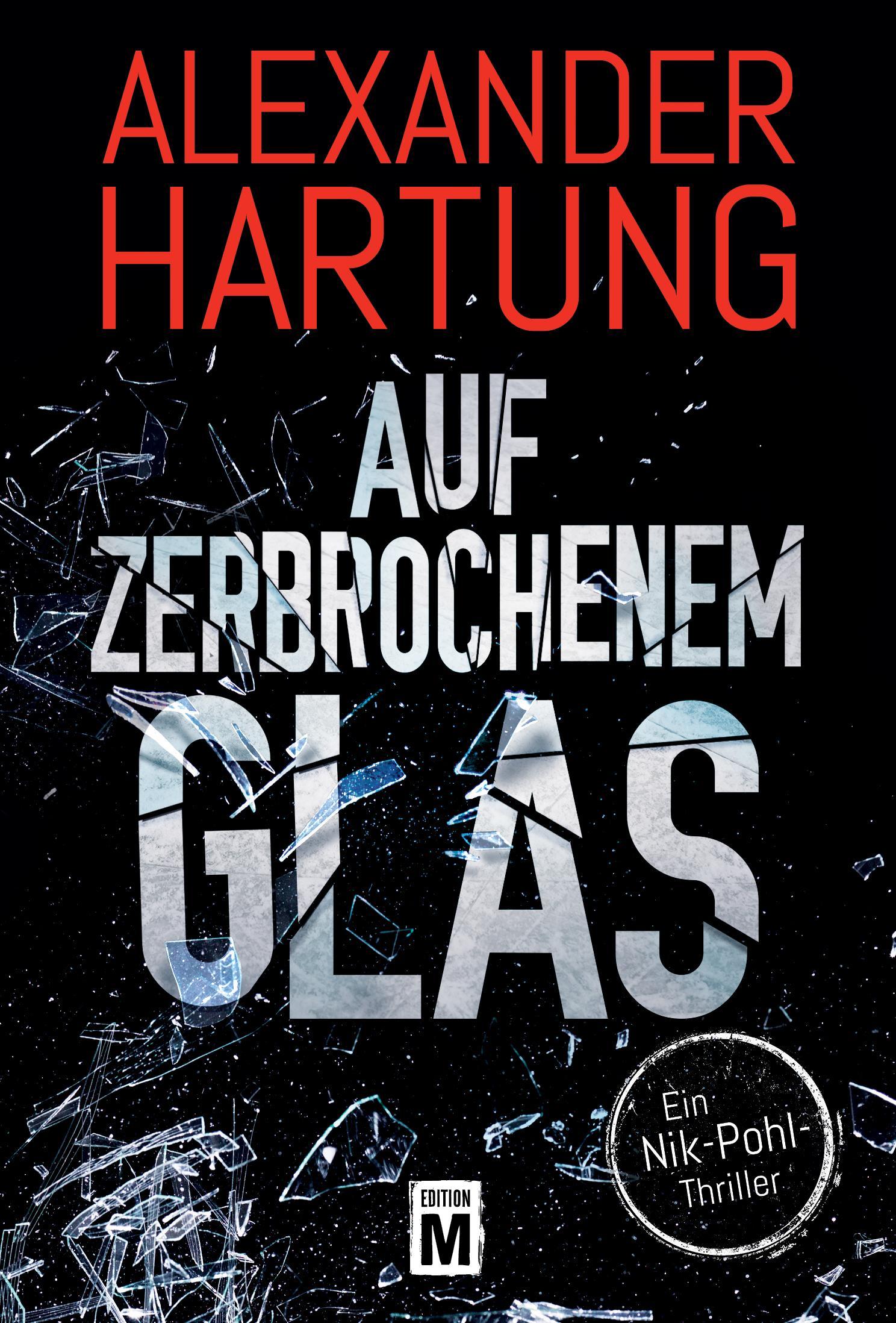 Auf zerbrochenem Glas (Ein Nik-Pohl-Thriller 1) eBook: Alexander ...