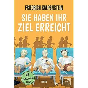 »Sie haben ihr Ziel erreicht« von Friedrich Kalpenstein