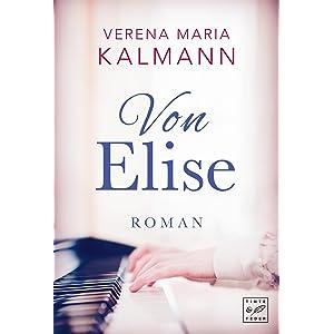 »Von Elise« von Verena Maria Kalmann
