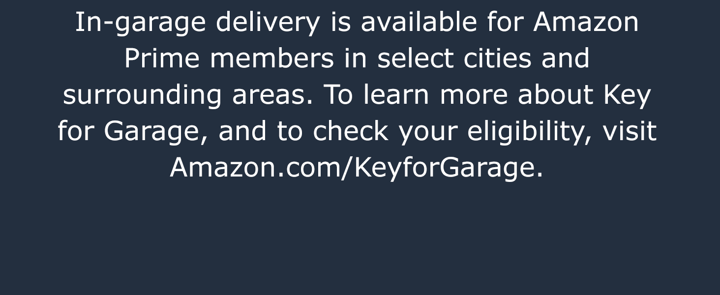 In-garage delivery is available for Amazon Prime members in select cities and surrounding areas.