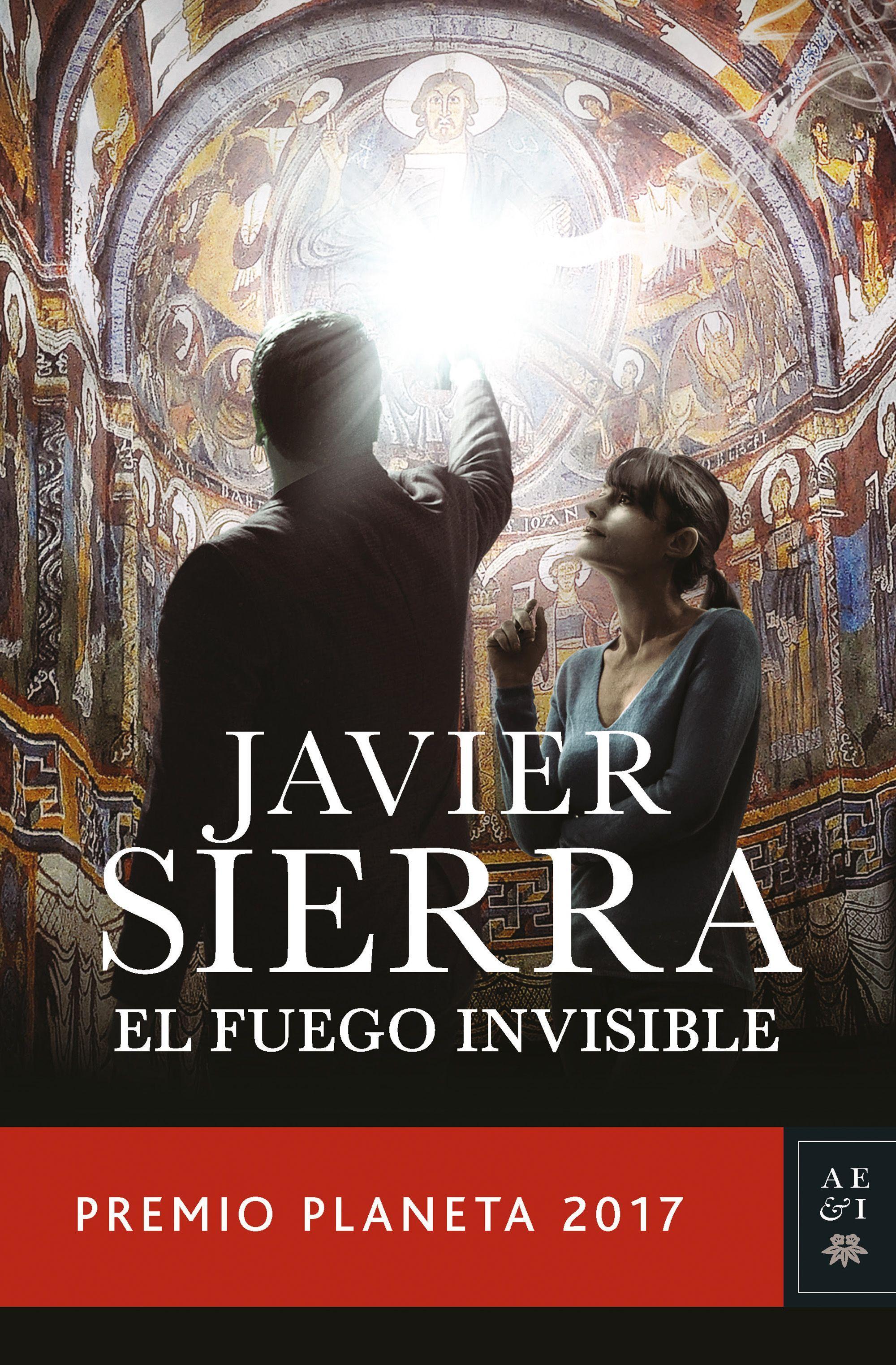 El fuego invisible: Premio Planeta 2017 Autores Españoles e ...