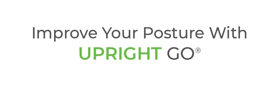 UPRIGHT GO, Posture, Correct