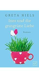 'Ines und die grasgrüne Liebe' von Greta Niels