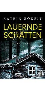 Lauernde Schatten von Katrin Rodeit