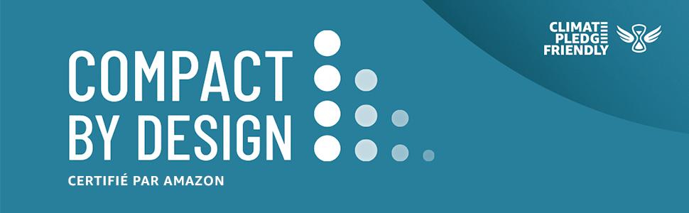 Compact By Design. Certifié par Amazon. Climate Pledge Friendly.