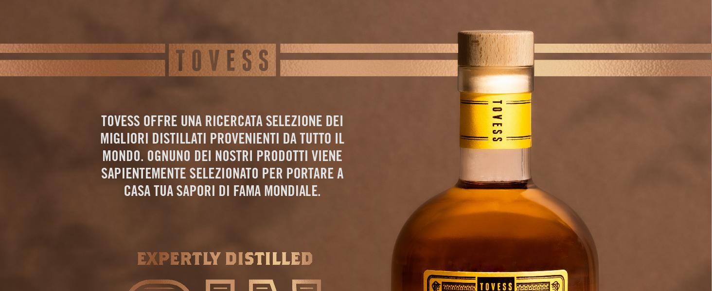 Tovess offre una ricercata selezione dei migliori distillati provenienti da tutto il mondo. Ognuno