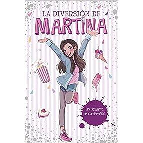 Un desastre de cumpleaños (La diversión de Martina 1