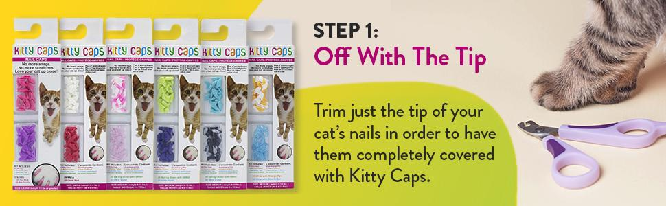 Step 1: Off with the tip, trim just the top of your cat's nails in order to have them fully covered