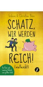 Topicus,Gideon Böss,Schatz, wir werden reich! (vielleicht)