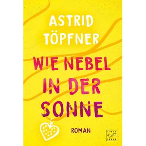 Tinte & Feder,Astrid Töpfner,Wie Nebel in der Sonne