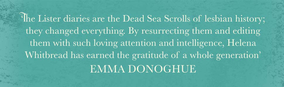 Emma Donoghue, Lesbian History, Secret Diaries, Helena Whitbread, Gentleman Jack