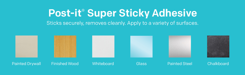 Sticks securely to painted drywall, finished wood, whiteboard, glass, painted steel, and chalkboard
