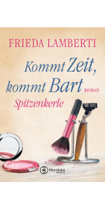 Montlake Romance,Frieda Lamberti,Spitzenkerle - Kommt Zeit, kommt Bart