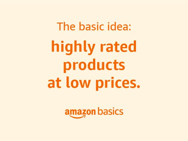 Amazon Basics - The basic idea: Highly rated products at low prices