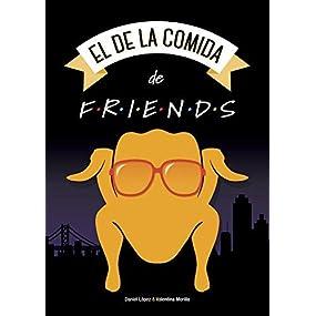 El de la Comida de Friends: Amazon.es: López López, Daniel ...