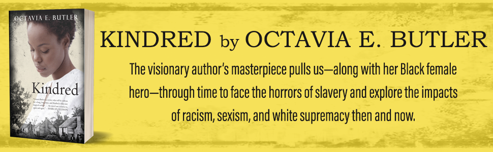 Octavia Butler, Kindred, black women authors, science fiction, afrofuturism, racism, slavery, sexism