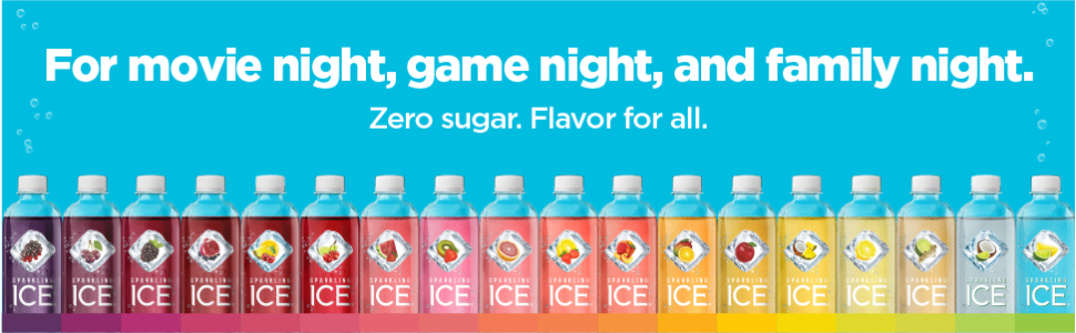 For movie night, game night, and family night. Zero sugar. Flavor for all. Sparkling Ice.