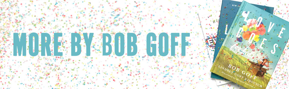 love does for kids, bob goff, everybody always, love does