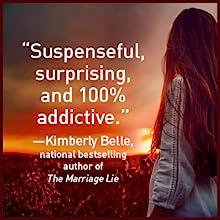 """Suspenseful, surprising, and 100% addictive."" --Kimberly Belle"