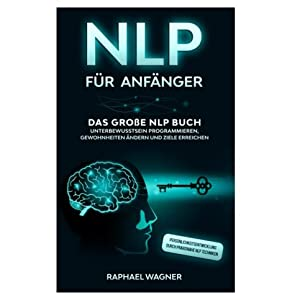 NLP, Neurolinguistische Programmierung, Mindset, Manipulation, Unterbewusstsein