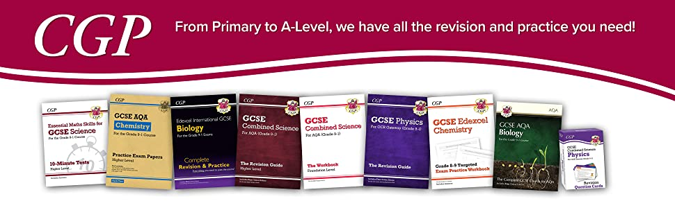 CGP - From Primary to A-Level, we have all the revision and practice you need!