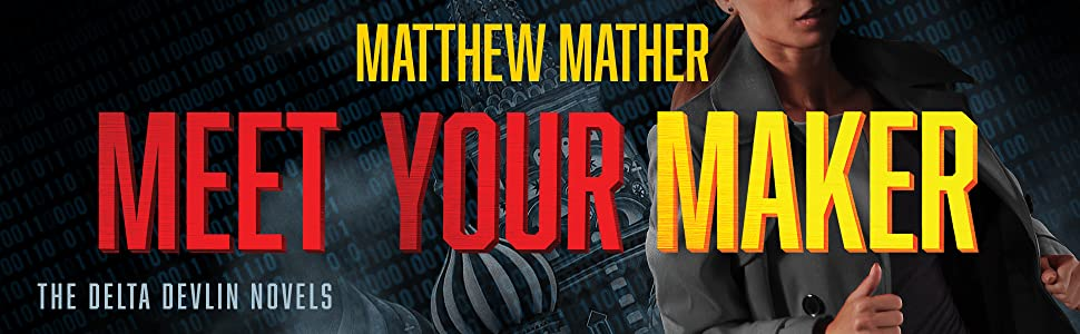 Meet Your Maker Matthew Mather