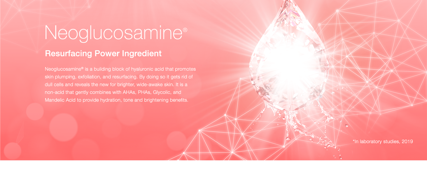 Neoglucosamine is a building block of hyaluronic acid that promotes skin plumping and exfoliation