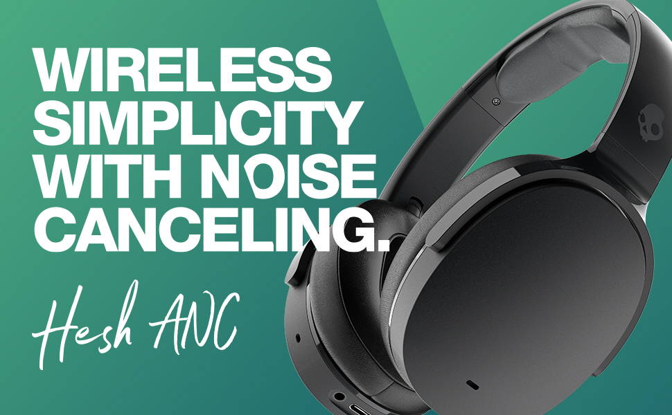 Hesh ANC - Wireless Simplicity with noise canceling