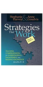 Strategies That Work, 3rd edition: Teaching Comprehension for Engagement, Understanding, and ...