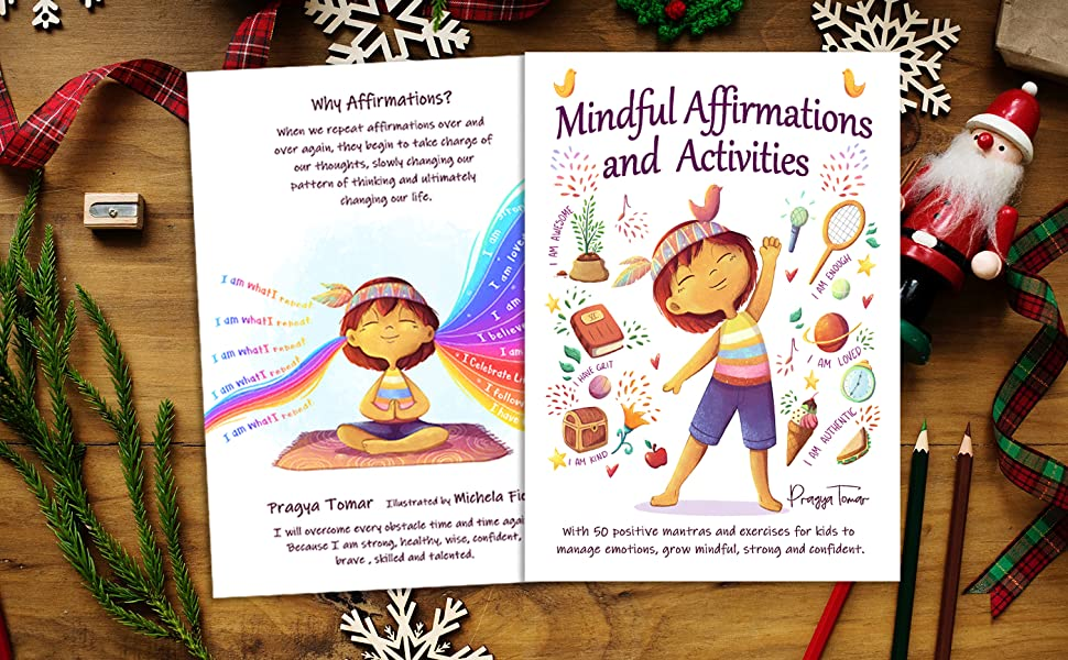 jj - Mindful Affirmations And Activities: A Kid's Guide With 50 Positive Mantras And Activities To Manage Emotions, Grow Mindful, Strong And Confident