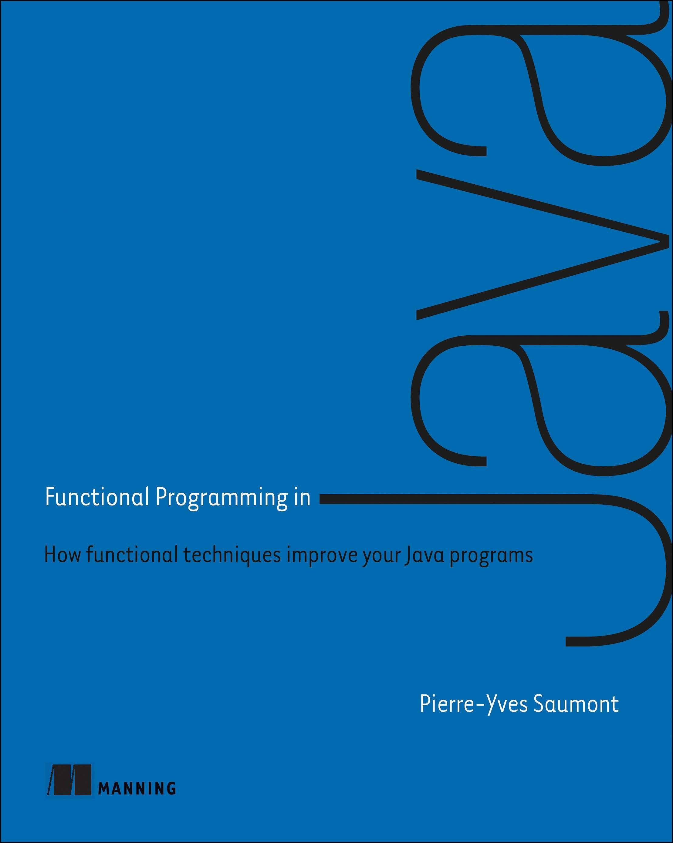 Functional Programming in Java: How functional techniques improve