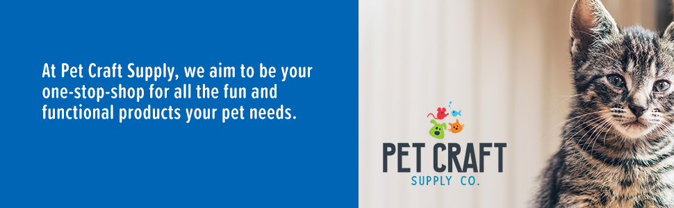 At Pet Craft Supply, we aim to be your one-stop-shop for all the fun and functional products your