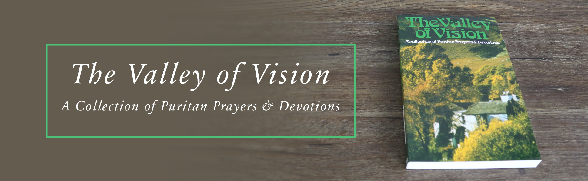 The valley of vision a collection of puritan prayers devotions valley of vision fandeluxe Images