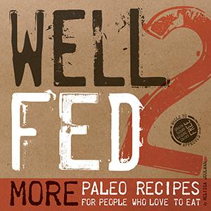 Well Fed, paleo, paleo recipes, healthy recipes, Whole30