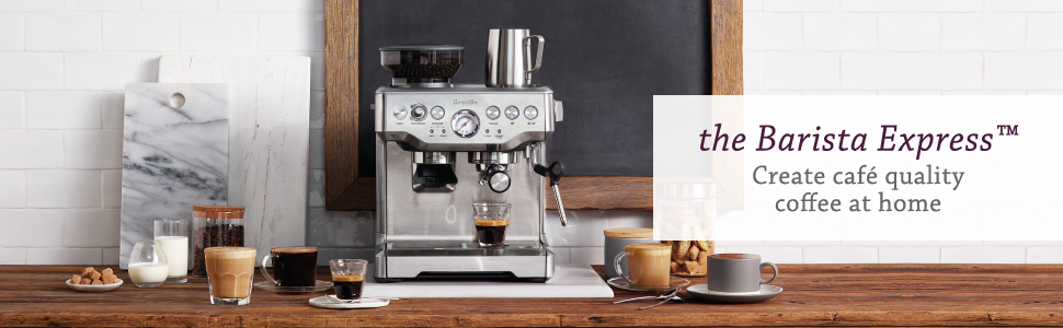 the Barista Express Espresso Machine by Breville