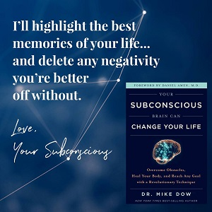 Subconscious Brain Change Life Overcome Obstacles Heal Body Revolutionary Mike Dow