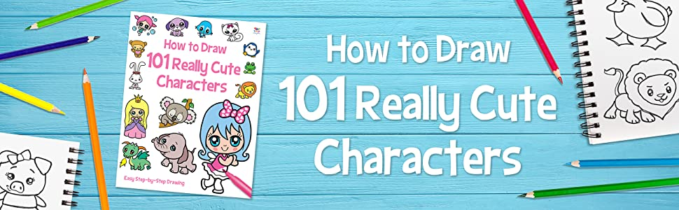 101 Really Cute Characters (How To Draw 101): Amazon co uk