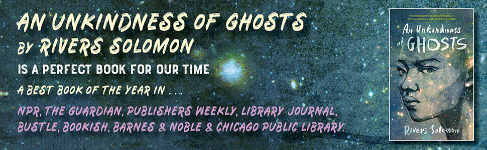 Unkindness of Ghosts by Rivers Solomon, a best book of the year by NPR, Bustle, Guardian and more