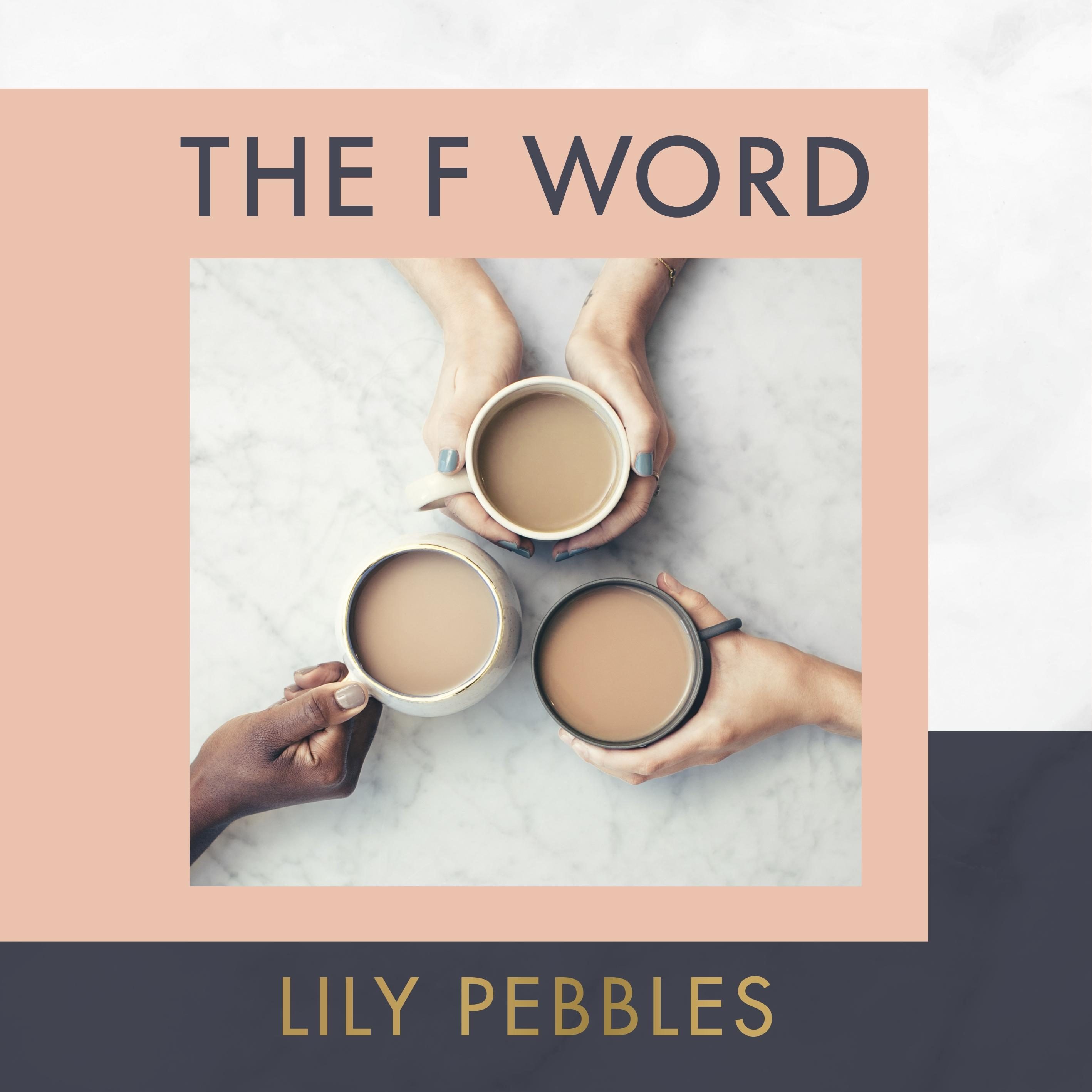 The F Word – Lilly Pebbles