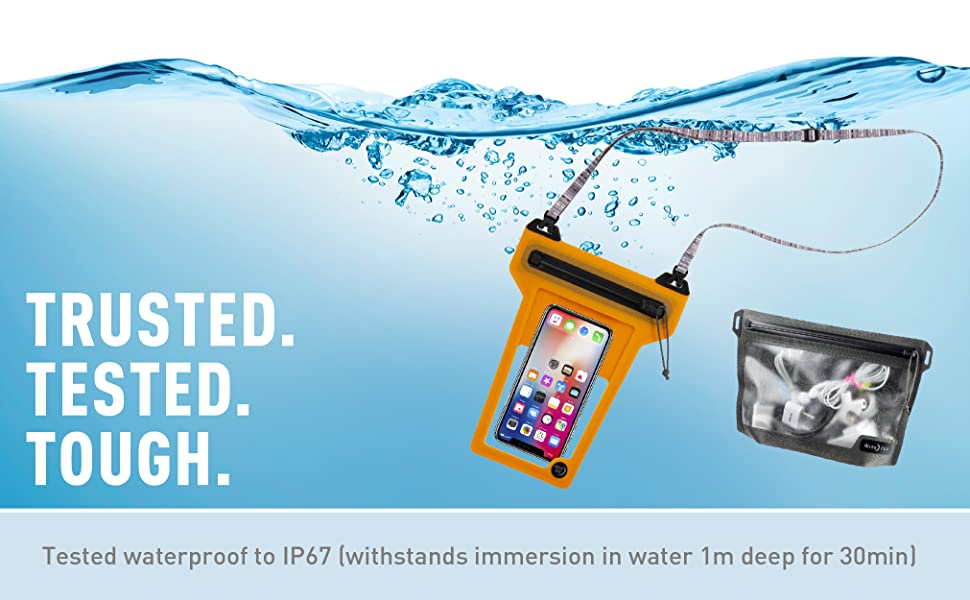 Trusted, Tough, Tested, waterproof, IP67