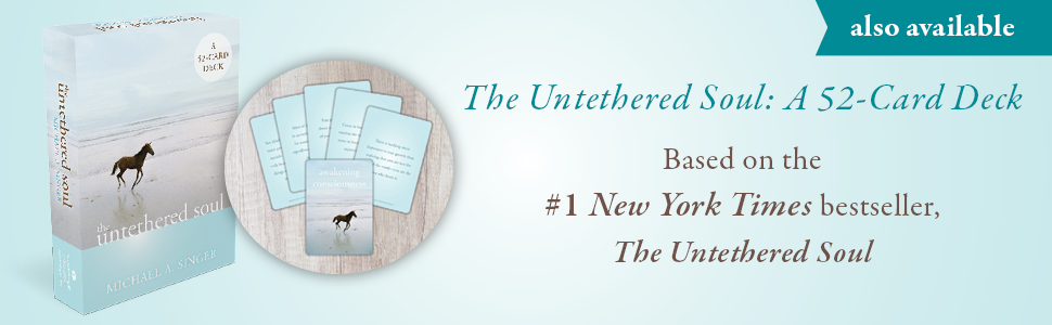 Now available: a 52-card deck based on the life-changing book The Untethered Soul!