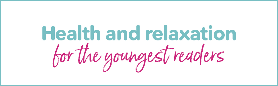 "Promotional image with text ""Health and relaxation for the youngest readers"""