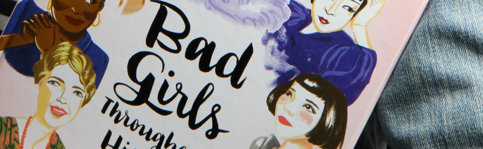 bad girls throughout history, ann shen, feminism, woman power