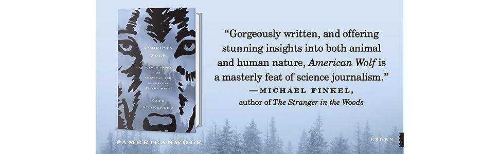 american wolf;yellowstone;wolf books;wolf project;o-six;06;wolf pack;michael finkel;hunting