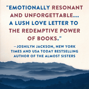 """""""Emotionally resonant and unforgettable.. a lush love letter to the redemptive power of books."""""""
