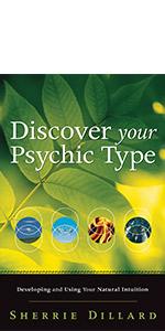 discover your psychic type, psychic skills, psychic development, psychic abilities, sherrie dillard