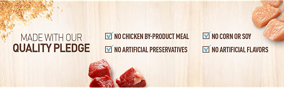 Made with our Quality Pledge; No; Chicken by Product Meal; Artificial; Preservatives; Corn; Soy