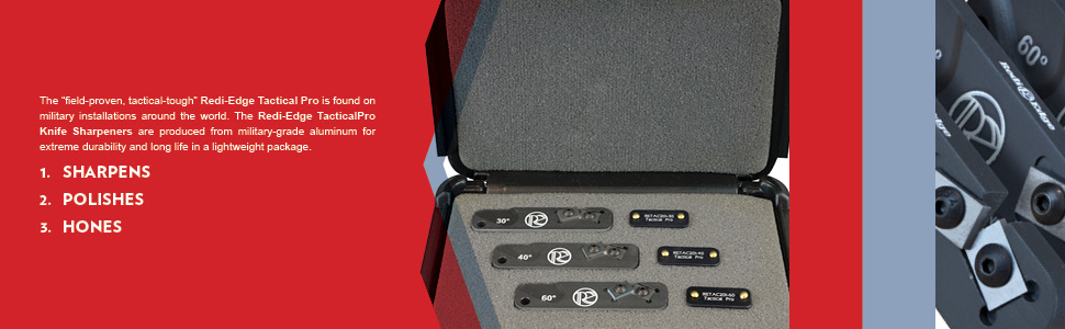 The Redi-Edge Tactical Pro is found on military installations around the world